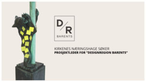 "Ledig stilling som prosjektleder for ""Designregion Barents"""