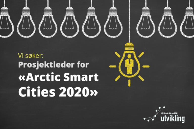 Sør-Varanger Utvikling AS (SVU) søker prosjektleder for «Arctic Smart Cities 2020»